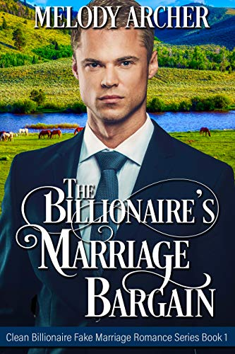 Free: The Billionaire's Marriage Bargain (Clean Billionaire Fake Marriage Romance Series Book 1)