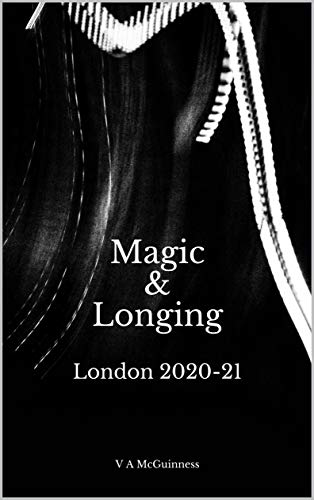 Magic & Longing (London 2020-21)