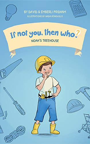 Free: Noah's Treehouse (Book 2 in the series If Not You, Then Who?)