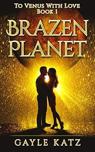 Brazen Planet: A Climate Apocalypse Adventure (To Venus With Love Book 1)