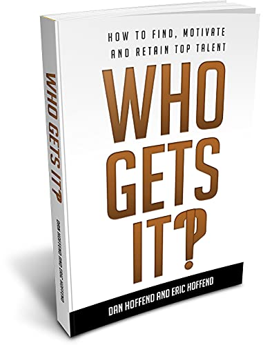 Free: Who Gets It?!: How To Find, Motivate and Retain Top Talent