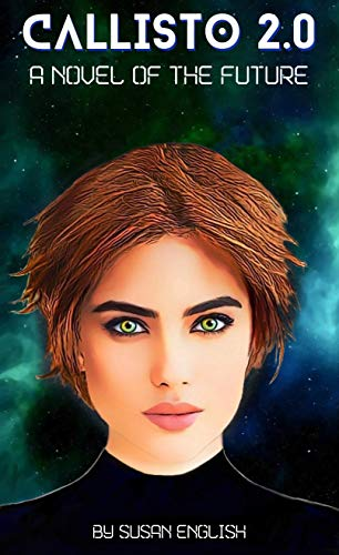 Callisto 2.0 – A Novel of the Future