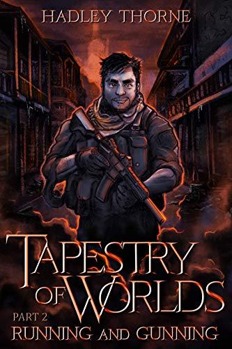 Tapestry of Worlds, Part II: Running and Gunning