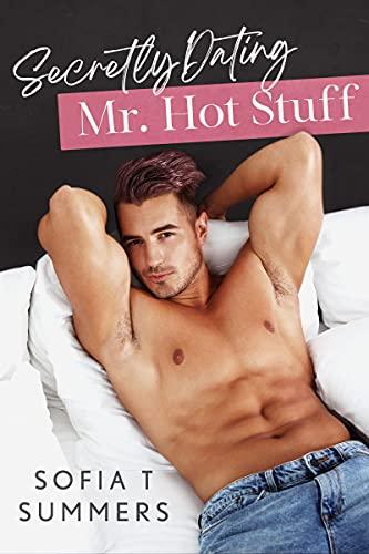 Secretly Dating Mr. Hot Stuff (Forbidden Encounters)