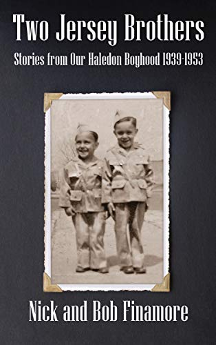 Free: Two Jersey Brothers: Stories from Our Haledon Boyhood 1939-1953