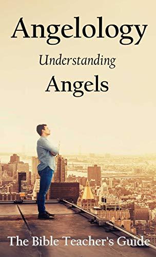 Angelology: Understanding Angels