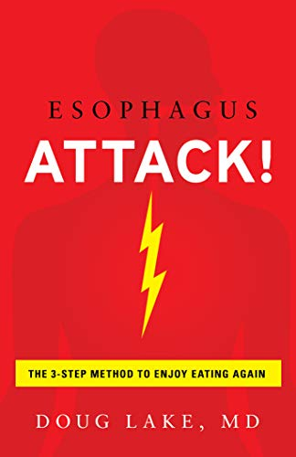Esophagus Attack!: The 3-Step Method to Enjoy Eating Again