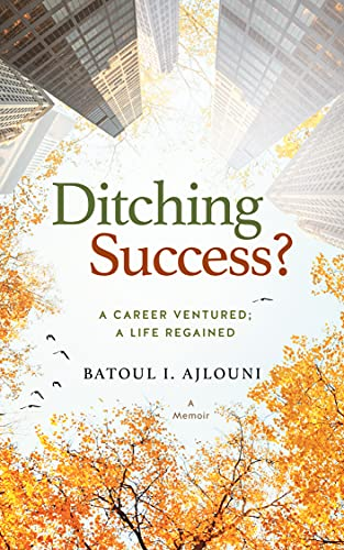 Ditching Success?: A Career Ventured – A Life Regained