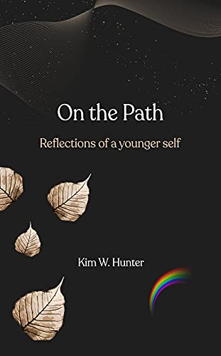 ON THE PATH: Reflections of a younger self