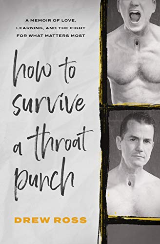 Free: How to Survive a Throat Punch: A Memoir of Love, Learning, and the Fight for What Matters Most