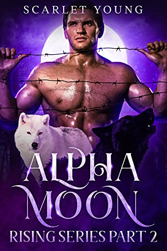 Free: Alpha Moon Rising Part 2: Paranormal Shifter Romance
