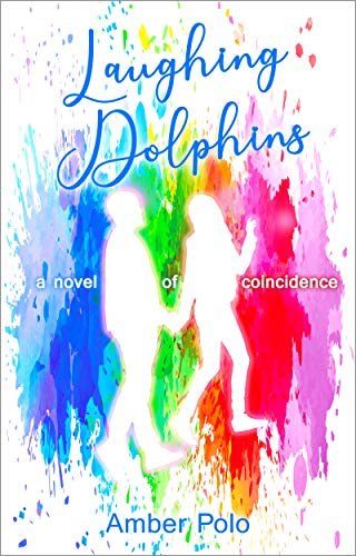 Free: Laughing Dolphins: A Novel of Coincidence
