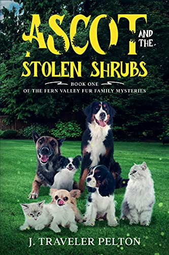 Free: Ascot and the Stolen Shrubs: Book One of the Fern Valley Fur Family Mysteries