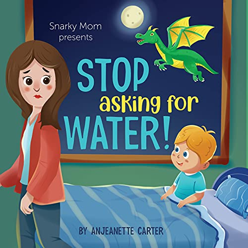 Stop Asking For Water!