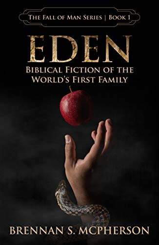 Free: Eden: Biblical Fiction of the World's First Family (The Fall of Man Series Book 1)