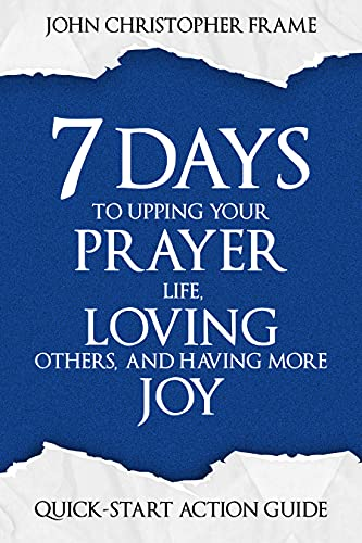 Free: 7 Days to Upping Your Prayer Life, Loving Others, and Having More Joy