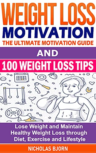 Weight Loss Motivation & 100 Weight Loss Tips