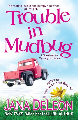 Free: Trouble in Mudbug (Ghost-in-Law Mystery/Romance, Book 1)