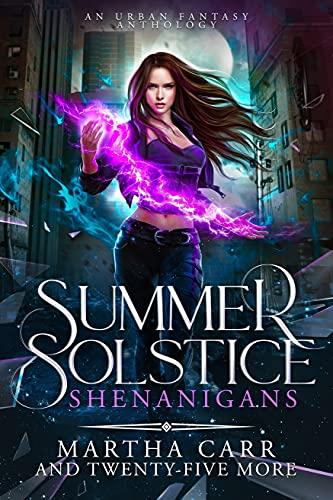Summer Solstice Shenanigans: An Urban Fantasy Anthology
