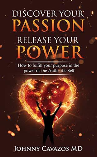Free: Discover Your Passion, Release Your Power: How To Fulfill Your Purpose In the Power of the Authentic Self (Authentic Self Series Book 2)