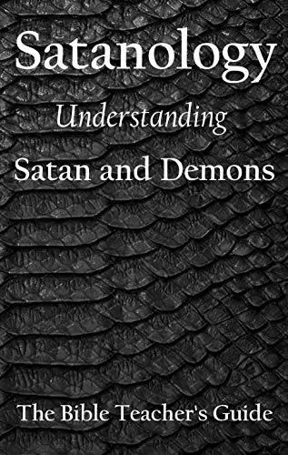 Free: Satanology: Understanding Satan and Demons