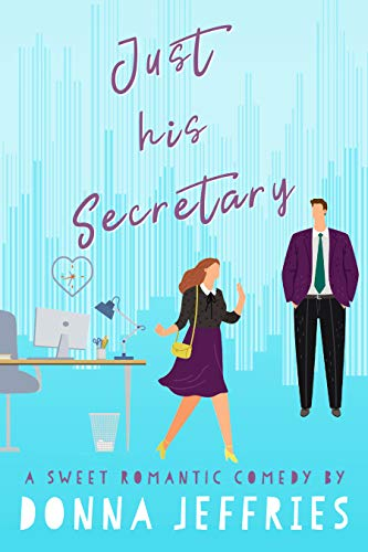 Free: Just His Secretary: A Sweet Romantic Comedy (Southern Roots Sweet RomCom Book 1)