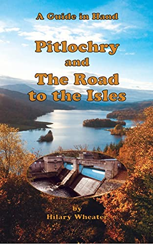 Pitlochry and the Road to the Isles